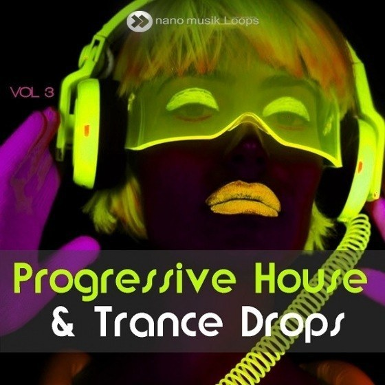 Nano Musik Loops — Progressive House And Trance Drops Vol 3 (WAV, MIDI)