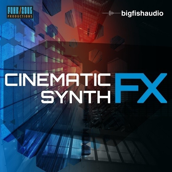 Big Fish Audio — Cinematic Synth FX (WAV, Kontakt)