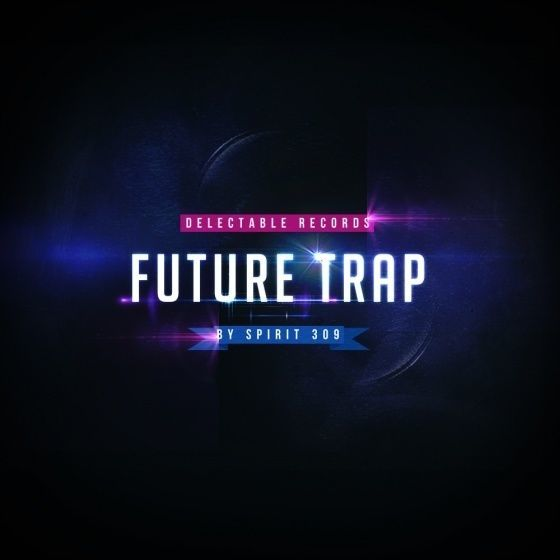 Delectable Records — Future Trap by Spirit 309 (WAV)