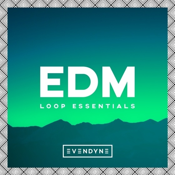 Evendyne — EDM Loop Essentials (WAV)