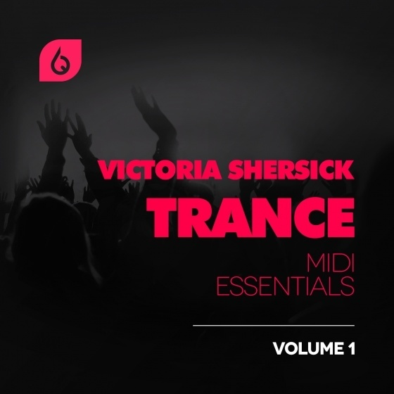 Freshly Squeezed Samples — Victoria Shersick Trance MIDI Essentials Vol. 1 (WAV, MIDI, FLP)