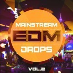 Mainstream Sounds — Mainstream EDM Drops Vol.2 (WAV, MIDI)
