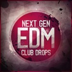 Next Gen — EDM Club Drops (WAV, MIDI)