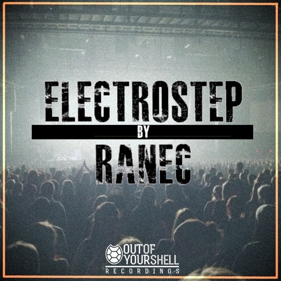 Out Of Your Shell Sounds — ElectroStep By Ranec (WAV)
