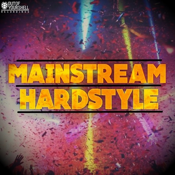 Out Of Your Shell Sounds — Mainstream Hardstyle (WAV, MIDI)