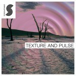 Samplephonics — Texture and Pulse (WAV, Kontakt, FXP, ADV)