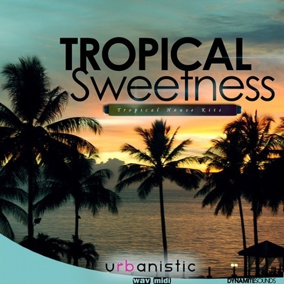Urbanistic — Dynamite Sounds Tropical Sweetness (WAV, MIDI)