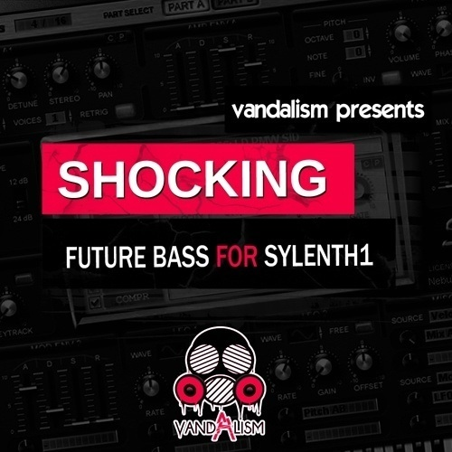 Vandalism — Shocking Future Bass For Sylenth1