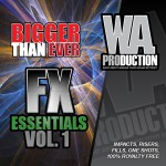 W.A. Production — Bigger Than Ever FX Essentials 1 (WAV)