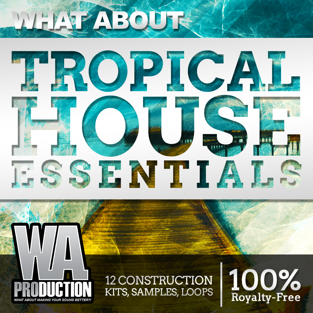 W.A Productions — What About Tropical House Essentials Vol.2 (WAV,MIDI)