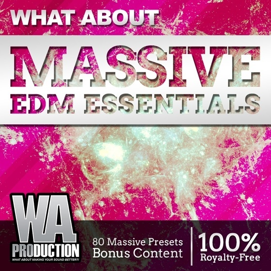 W.A Production — What About Massive EDM Essentials