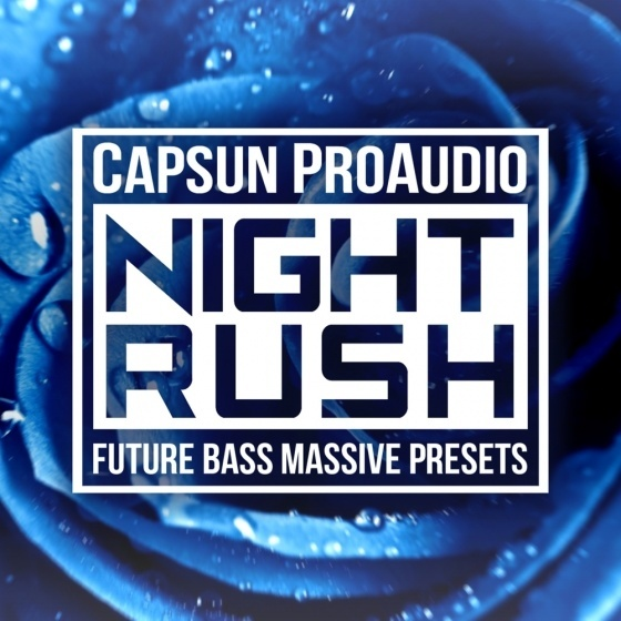 CAPSUN ProAudio — Night Rush Future Bass Massive Presets (WAV/MIDI)
