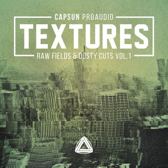 CAPSUN ProAudio — Textures Raw Fields and Dusty Cuts Vol. 1 (MULTiFORMAT)