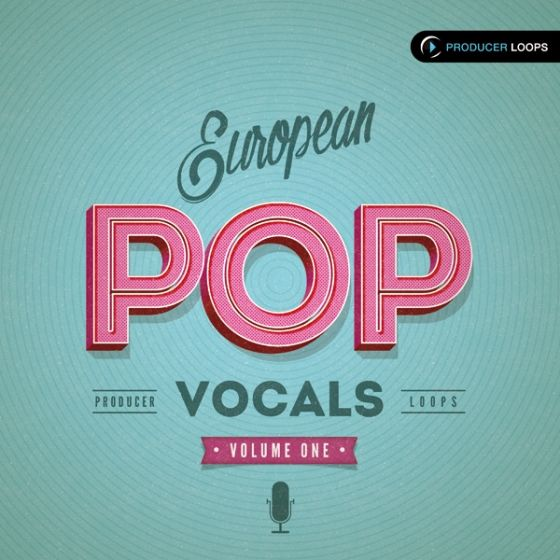 Producer Loops — European Pop Vocals Vol 1 (MULTiFORMAT)