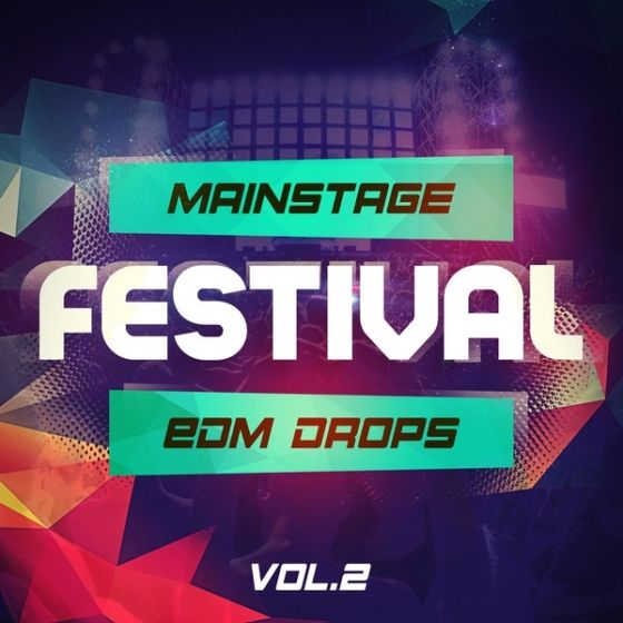 Mainstream Sounds — Mainstage Festival EDM Drops Vol 2 (WAV/MIDI)