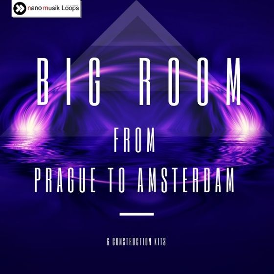 Nano Musik Loops — Big Room From Prague To Amsterdam (WAV/REX/MIDI)