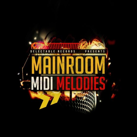 Delectable Records — Mainroom MIDI Melodies (WAV/MIDI)
