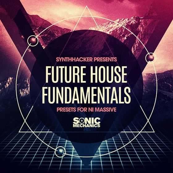 Sonic Mechanics — Future House Fundamentals (Massive Presets)
