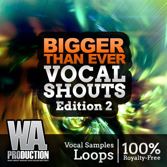 WA Production — Bigger Than Ever Vocal Shouts Edition 2 (WAV)