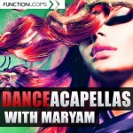 Function Loops — Dance Acapellas With Maryam (WAV/MIDI)