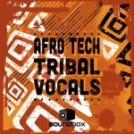 Soundbox — Afro Tech Tribal Vocals (WAV)