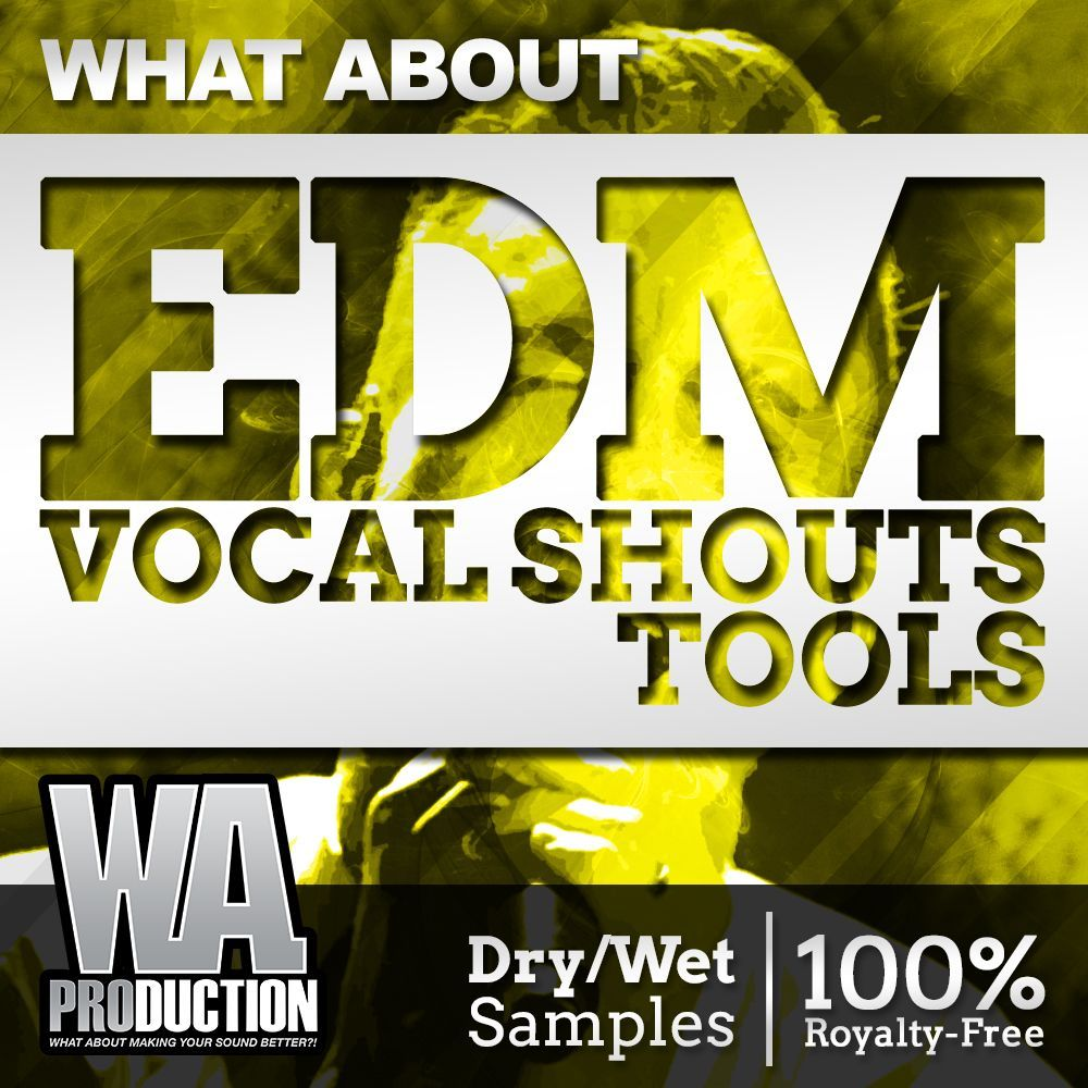 WA Production — What About EDM Vocal Shouts Tools (WAV)