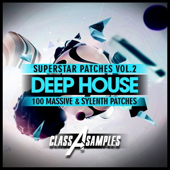 Class A Samples — Deep House Superstar Patches Vol.2 (Sylenth1/Ni Massive)