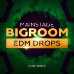 Mainroom Warehouse — Mainstage Bigroom EDM Drops For Spire (SPiRE/SBF/SPF/WAV/MiDi)