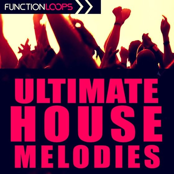 Function Loops — Ultimate House Melodies (WAV/MIDI)