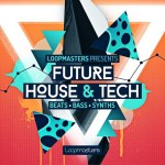 Loopmasters – Future House and Tech