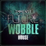 Mainroom Warehouse — Immense Future Wobble House (WAV/MIDI)