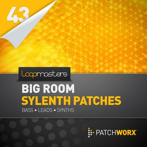 Loopmasters — Patchworx 43: Big Room House Sylenth Presets (MIDI/Sylenth1/Presets)