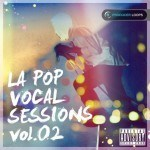 LA Pop Vocal Sessions Vol.2 — современная коллекция лупов для создания хитовых треков