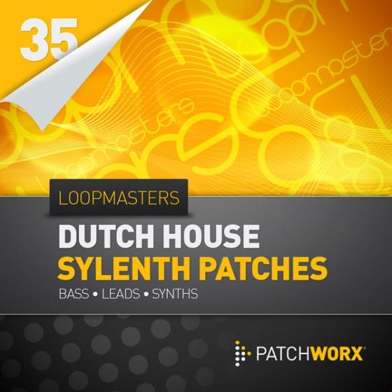Loopmasters — Patchworx 35: Dutch House Sylenth Synths (MIDI/Sylenth1/Presets)