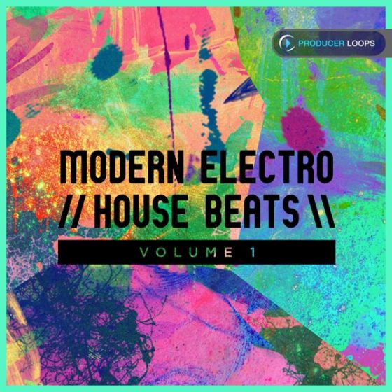 Modern Electro House Beats Vol.1 — мощная коллекция современных лупов и сэмплов ударных