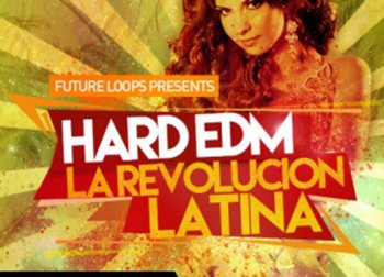 Future Loops – Hard EDM-La Revolucion Latina