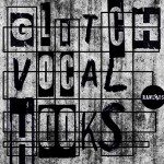 Raw Loops – Glitch Vocal Hooks