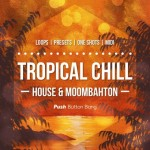 Push Button Bang – Tropical Chill: House and Moombahton