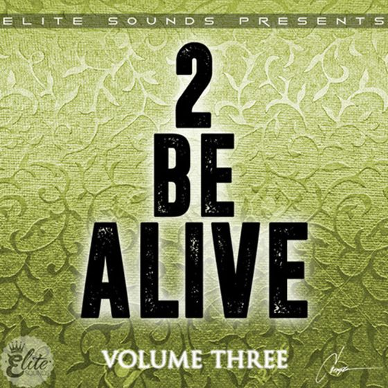 Elite Sounds – 2 Be Alive Vol 3
