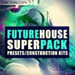 Function Loops – Future House Super Pack